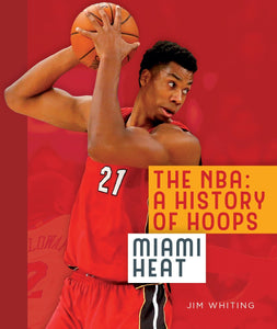 The NBA: A History of Hoops: Miami Heat