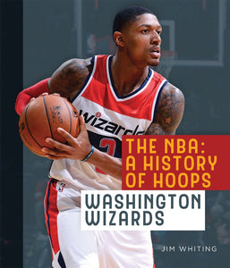 The NBA: A History of Hoops: Washington Wizards