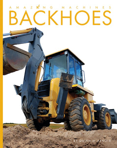Amazing Machines: Backhoes