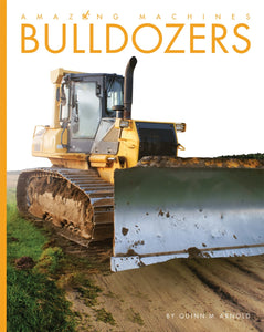 Amazing Machines: Bulldozers