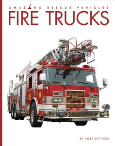 Amazing Rescue Vehicles: Fire Trucks