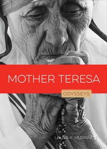 Odysseys in Peace: Mother Teresa