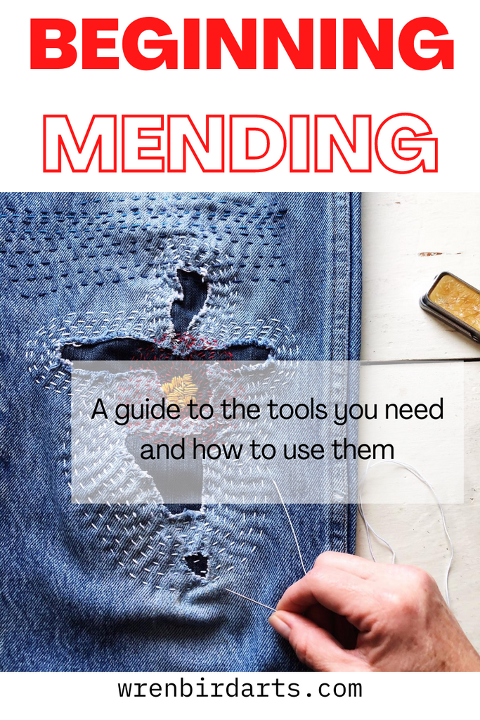 Beginning Mending: A Guide to the Tools You Need & How to Use Them