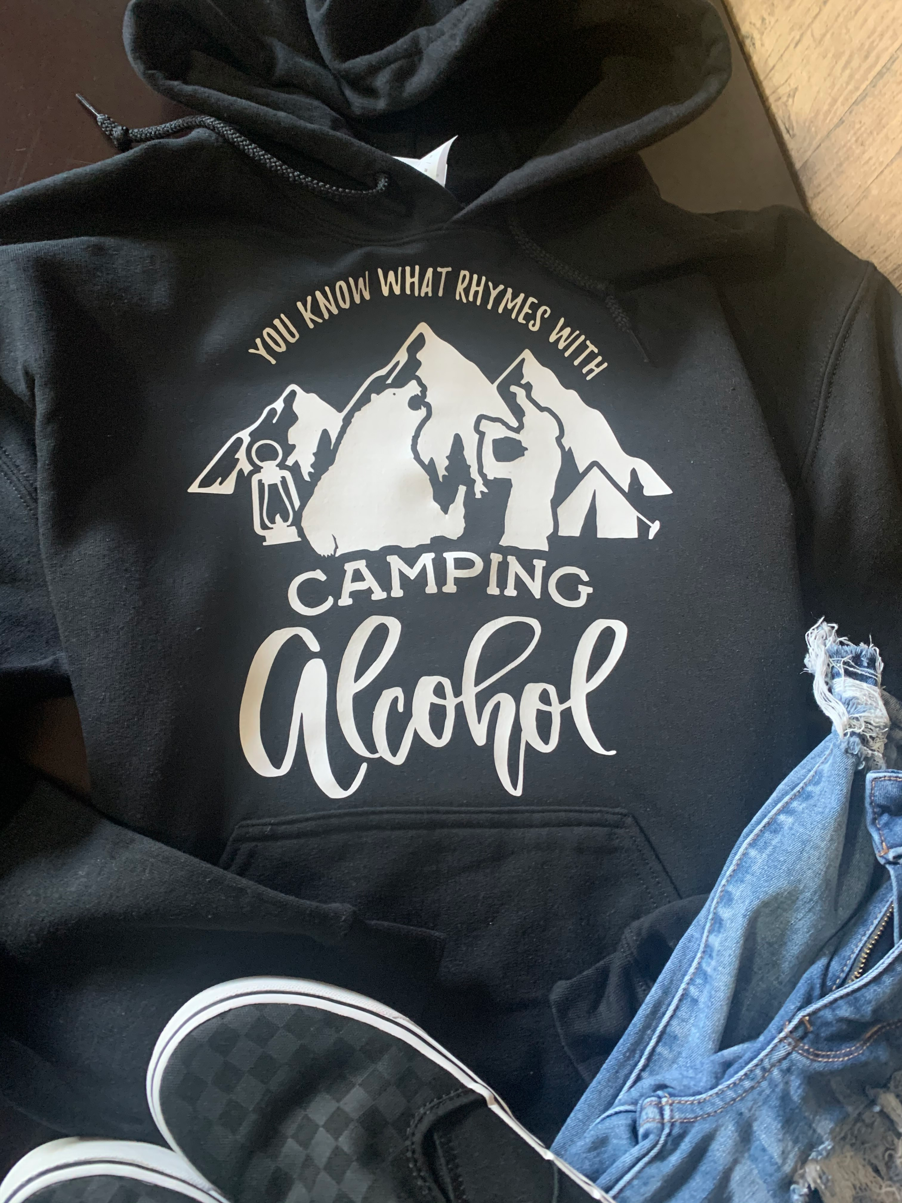 You Know What Rhymes With Camping? Alcohol Hoodie