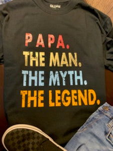 Papa. The Man. The Myth. The Legend. T-Shirt