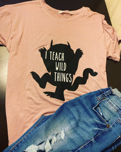 I teach wild things T-shirt