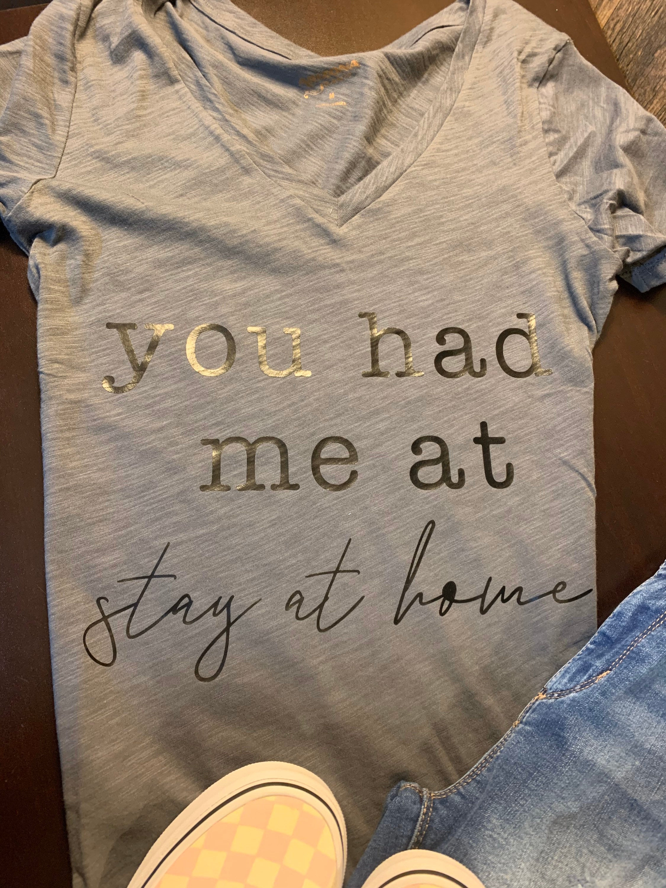 You Had Me At Stay At Home Tee