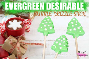 Evergreen Desirable - Bubble Drizzle Stick