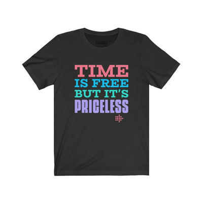 Time Is Free But It's Priceless T-Shirt