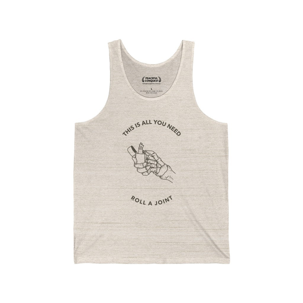 This is All You Need - Roll A Joint Tank Top