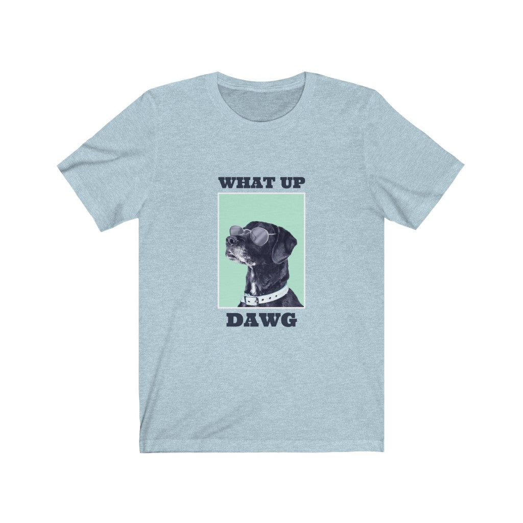 What Up Dawg T-Shirt