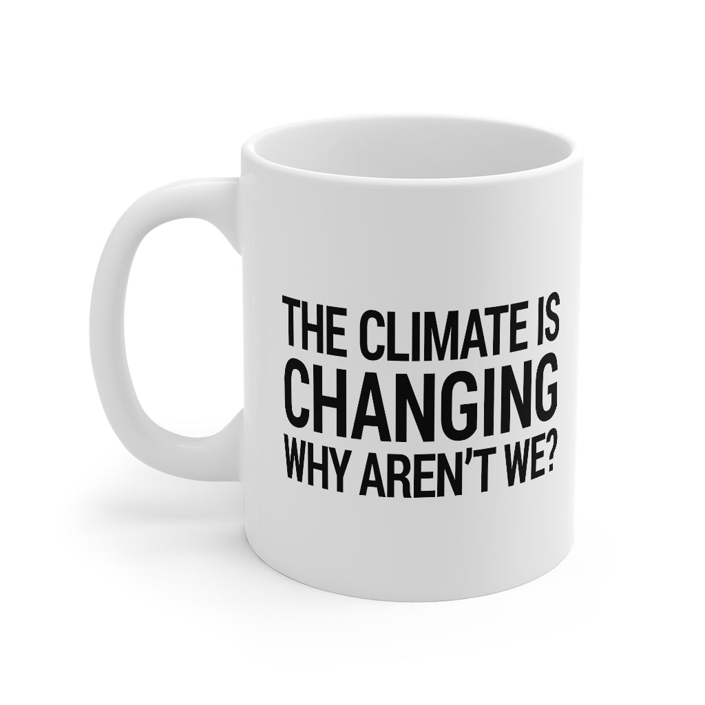 Climate is Changing  Coffee Mug
