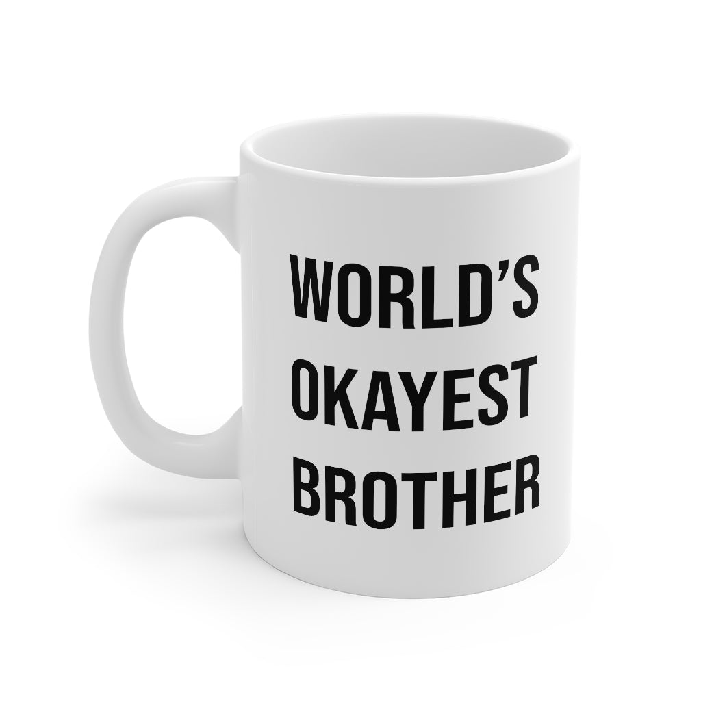 World's Okayest Brother Mug 11oz