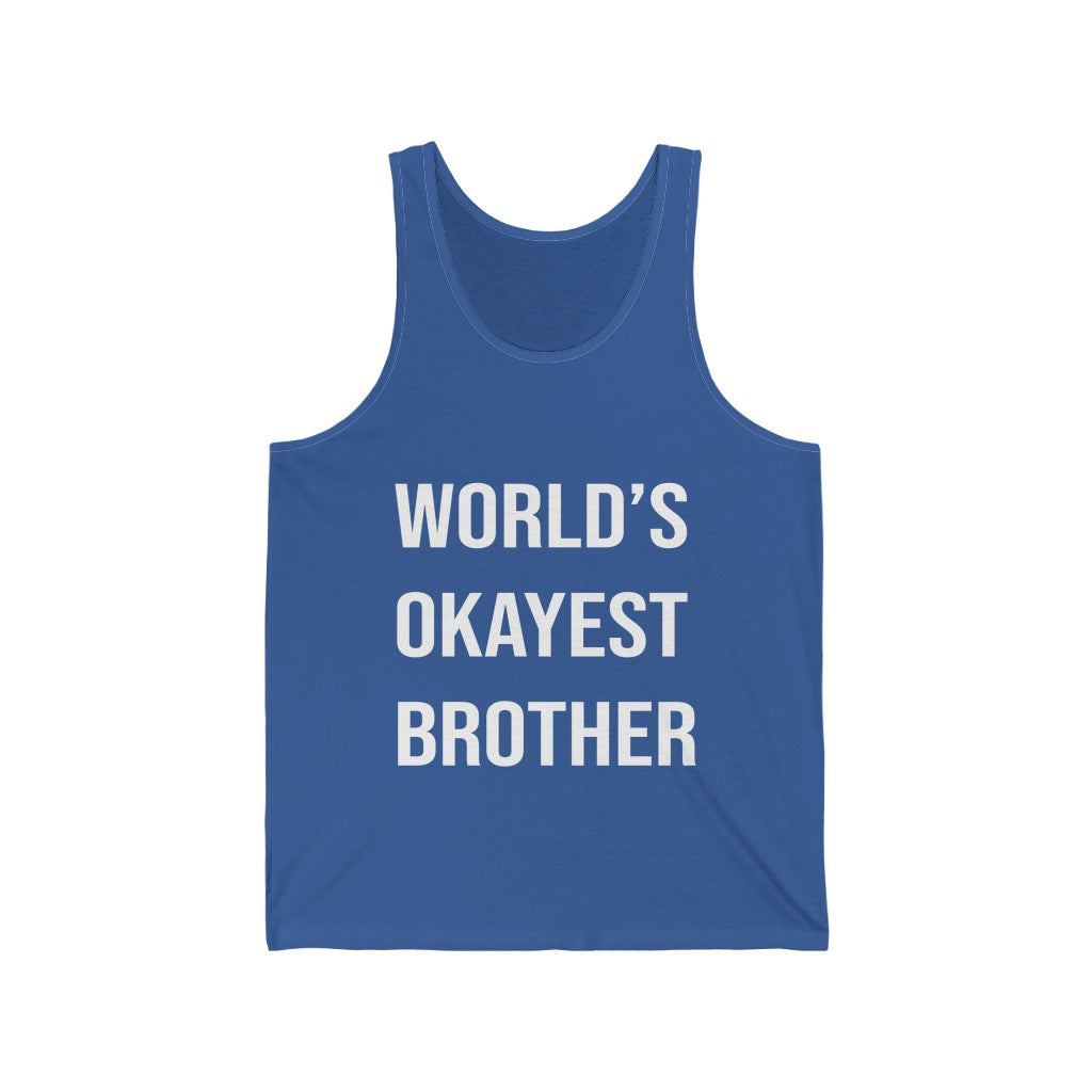 World's Okayest Brother Tank