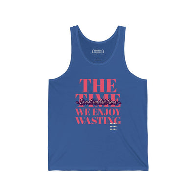The Time Is Not Wasted Tank Top
