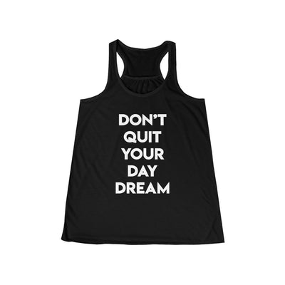 Don't Quit Your Day Dream Tank Top
