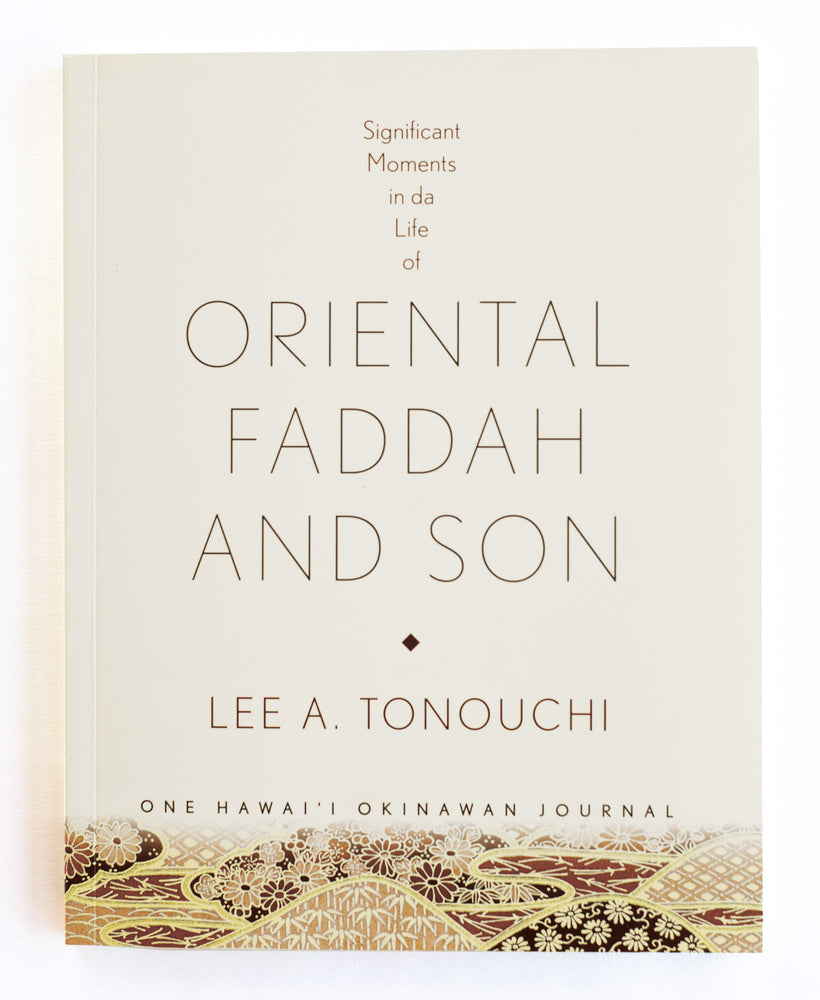 Significant Moments in da Life of Oriental Faddah and Son