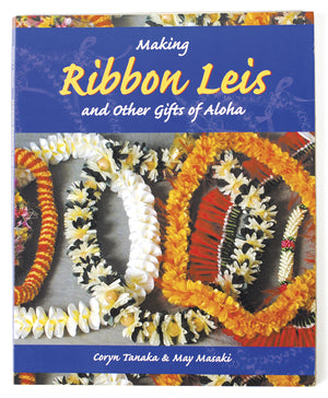Making Ribbon Leis & Other Gifts of Aloha