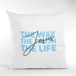 A Pillow Case of Faith: Jesus (The Way The Truth The Life) | Spun Polyester Square Pillow Case