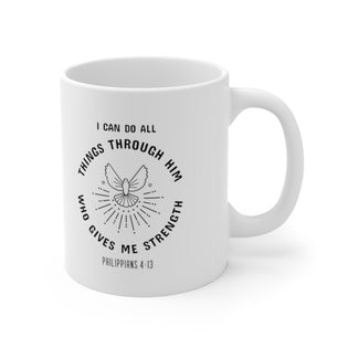 A Mug of Faith: I Can Do All Things Through Him Who Strengthens Me | Ceramic Mug 11oz