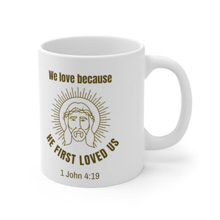 A Mug of Faith: We Love Because He First Loved Us | Ceramic Mug 11oz