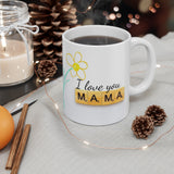 A Mug for Her: I Love You Mama | Mother's Day Mug | Birthday Mug | Keepsake Mug | Novelty Mug | Ceramic Mug 11oz