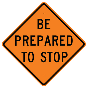 Be Prepared to Stop - Signs Everywhere USA