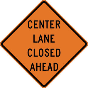 Center Lane Closed Ahead - Signs Everywhere USA