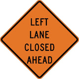 Left Lane Closed Ahead - Signs Everywhere USA