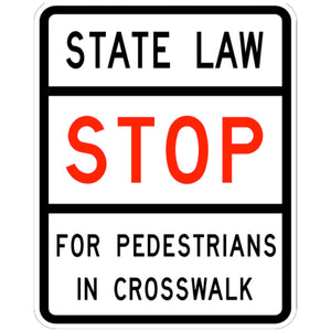 State Law Stop for Ped in Crosswalk - Signs Everywhere USA