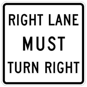 Right Lane Must Turn Right - Signs Everywhere USA