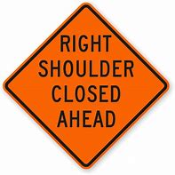 Right Shoulder Closed Ahead - Signs Everywhere USA