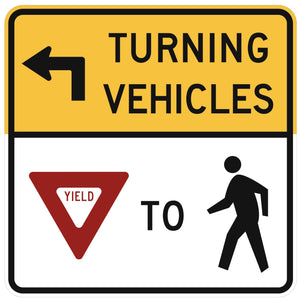 Turning Vehicles Yield to Pedestrians (Left Arrow) - Signs Everywhere USA