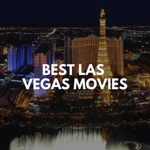 The 5 best movies set in Las Vegas
