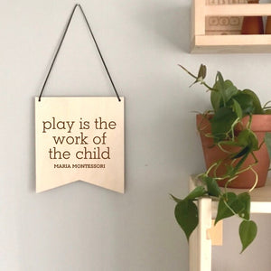 Play is the Work Laser Engraved Pennant