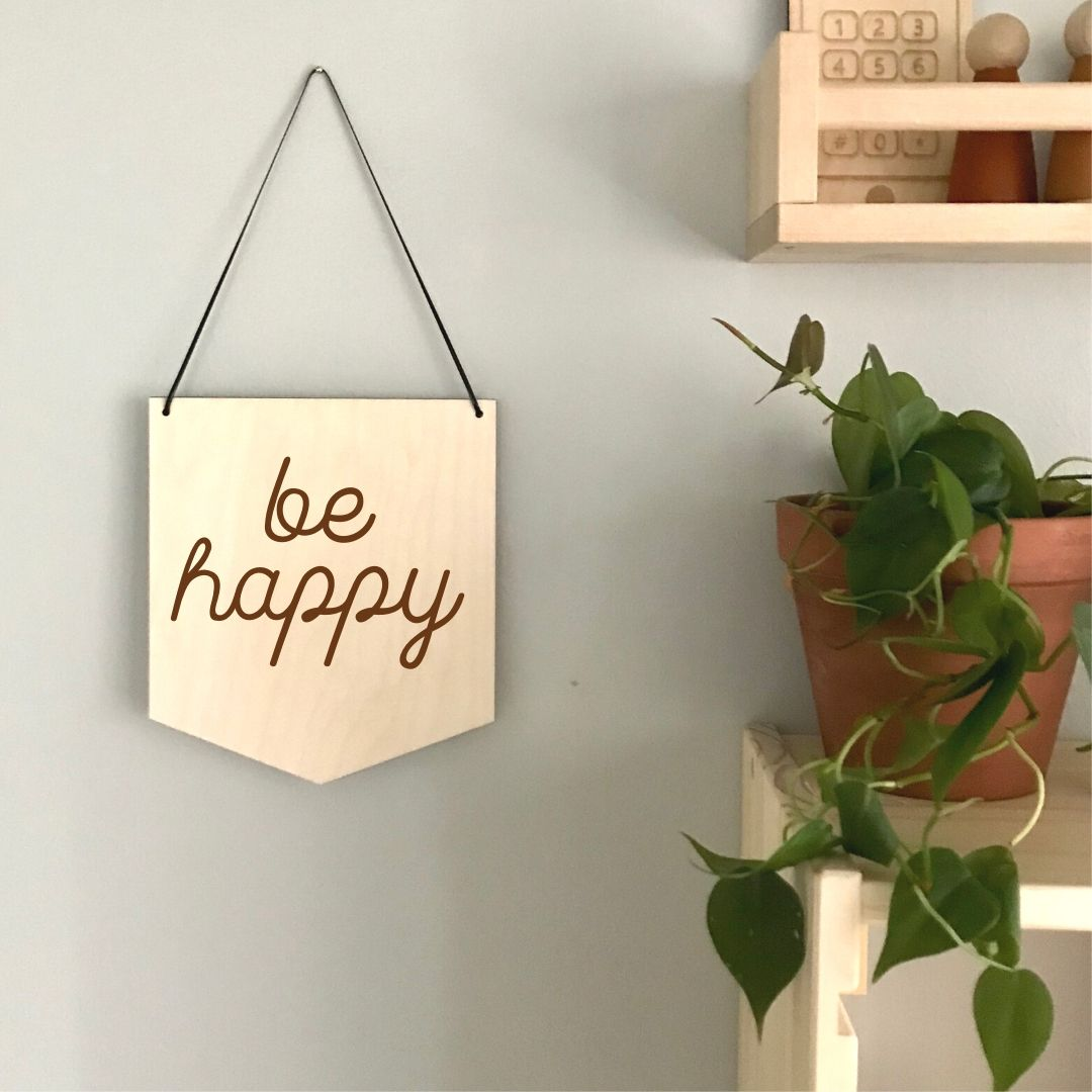 Be Happy Laser Engraved Pennant