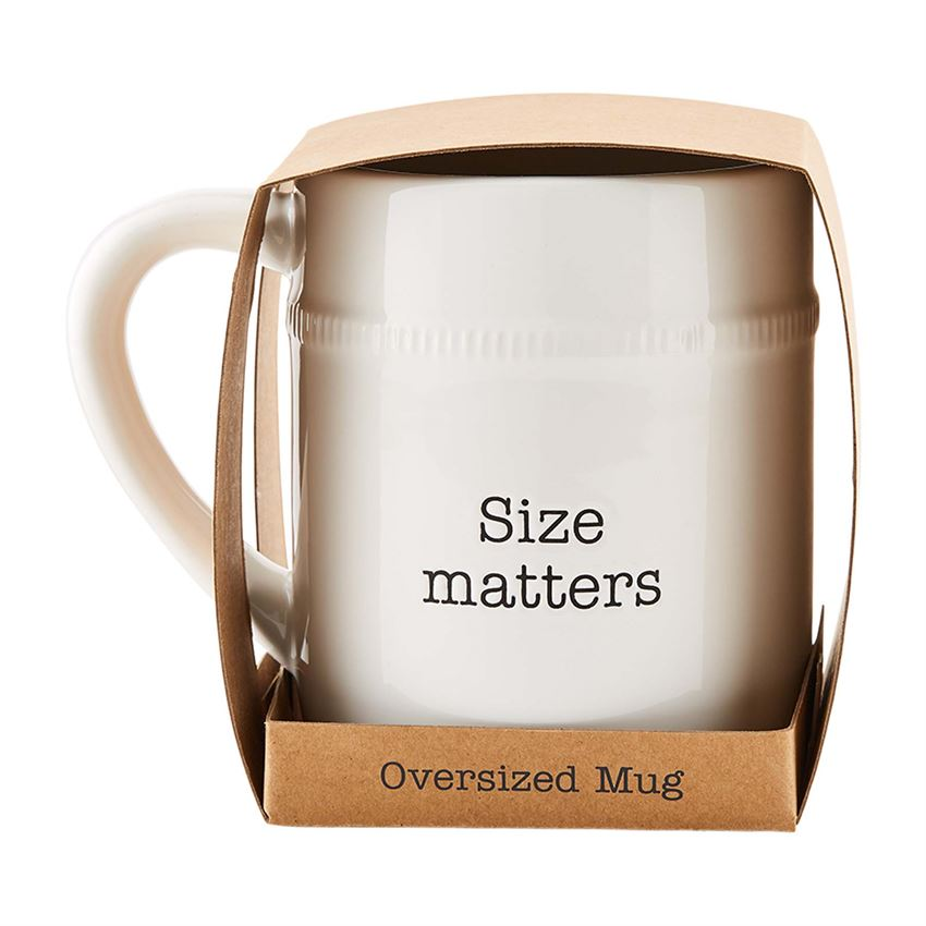 Size Matters Over Sized Mug
