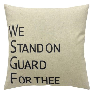 Cushion - WE STAND ON GUARD FOR THEE