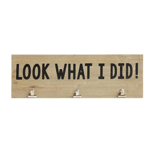 "WOOD WALL D COR W/ 3 METAL CLIPS ""LOOK WHAT I DID!"""