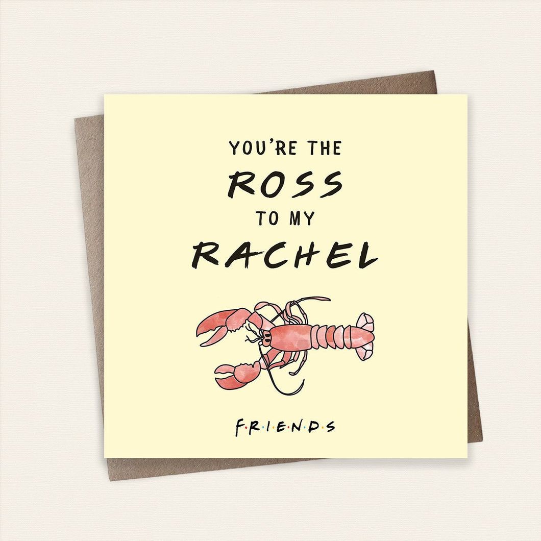 Ross to my Rachel Friends Card Stationery Cardology