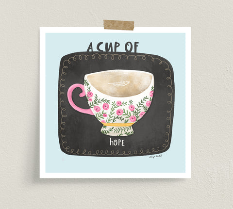 A Cup of Hope - Fine Art Prints