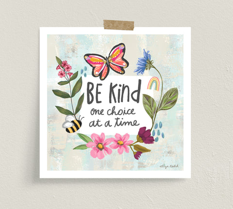 Be Kind - Fine Art Prints