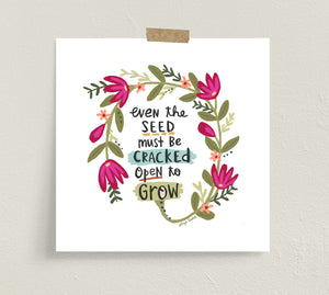"Fine art prints by Eliza Todd featuring blooming pink flowers saying ""Even the seed must be cracked open to grow."" - APeaceofWerk.com"