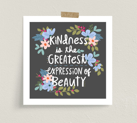 Kindness Is Beauty - Fine Art Prints