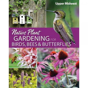 Native Plant Gardening For Birds, Bees & Butterflies