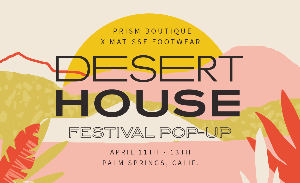 PRISM BOUTIQUE X MATISSE FOOTWEAR DESERT HOUSE
