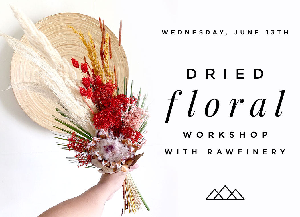 Dried Floral Workshop with Raw Finery at Prism Boutique