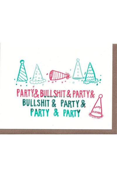 Party And Bullshit Card