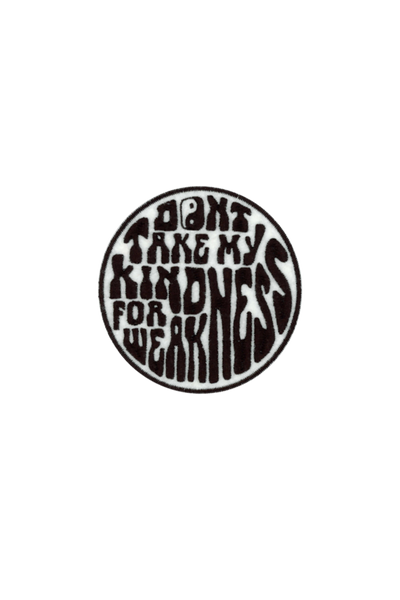 Don't Take My Kindness Patch