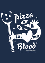 Load image into Gallery viewer, Pizza in my Blood T-shirt